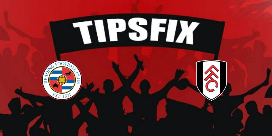 Reading vs Fulham Prediction, Betting Tips and Preview